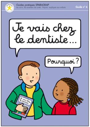 Un guide pour rassurer les enfants chez le dentiste